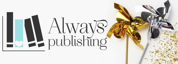 """Nasce """"Always Publishing"""", una nuova Casa Editrice all'insegna del Romance!"""