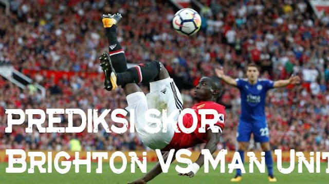 Prediksi Skor Brighton & Hove Albion vs Manchester United 5 Mei 2018 | Prediksi Skor Terbaik