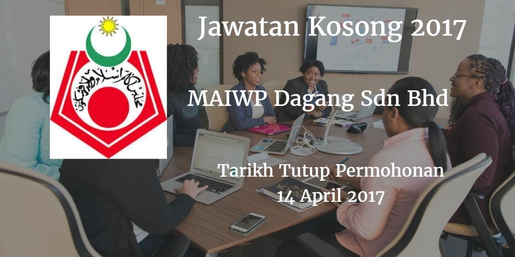 Jawatan Kosong MAIWP Dagang Sdn Bhd 14 April 2017