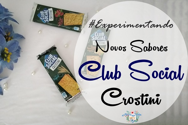 Novos Sabores da Club Social Crostini