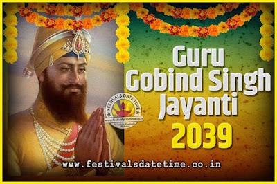 2039 Guru Gobind Singh Jayanti Date and Time, 2039 Guru Gobind Singh Jayanti Calendar