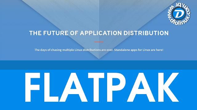 FlatPak - Um concorrente ao Ubuntu Snap