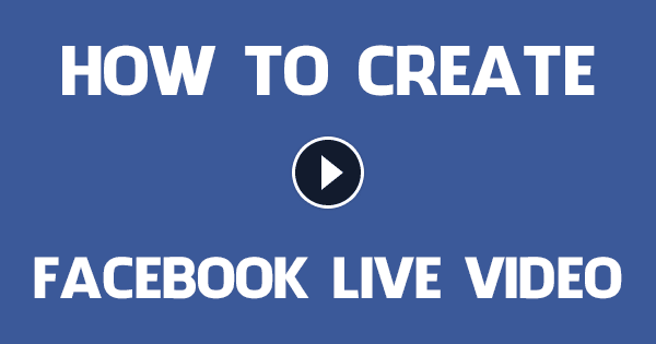 create-facebook-live-streaming-video