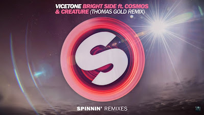 Vicetone - Bright Side ft Cosmos & Creature ( Thomas Gold Remix ) Spinnin Remixes