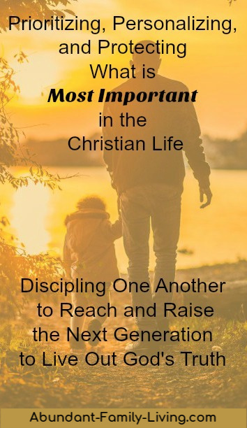 Prioritizing, Personalizing, and Protecting What is Most Important in the Christian Life