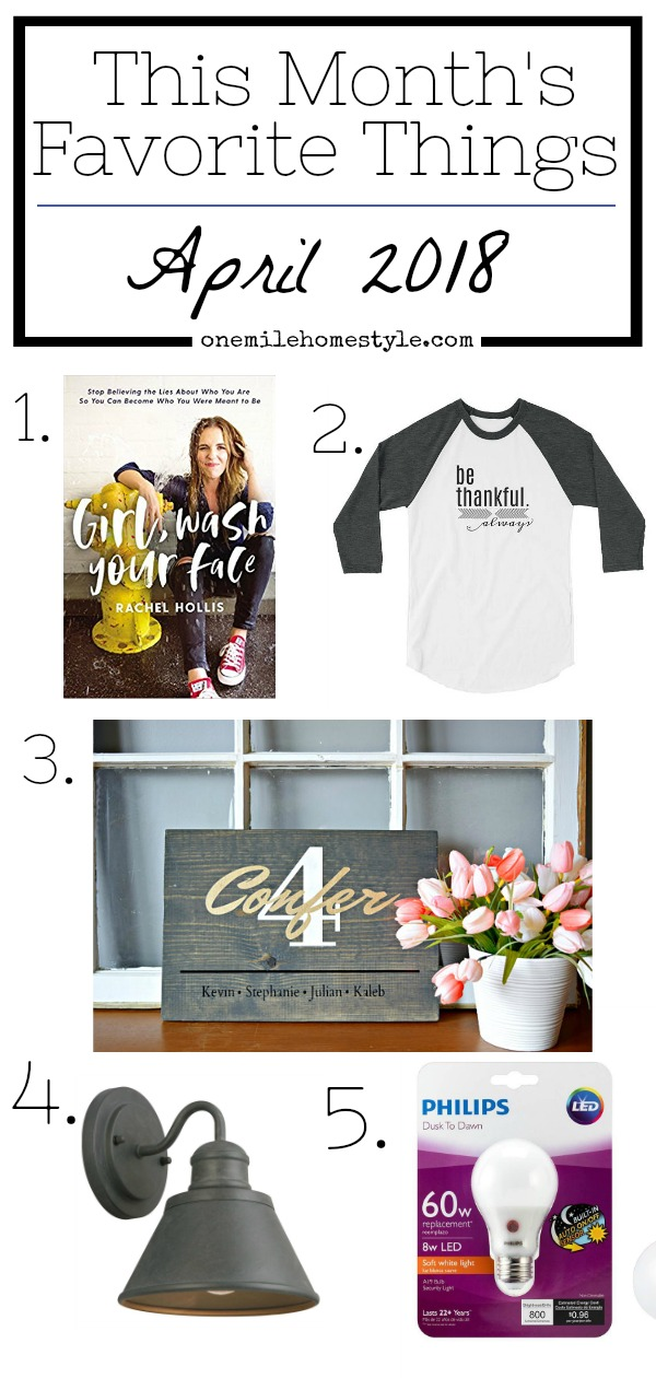 This Month's Favorite Things - April 2018 - a must-read book, favorite t-shirt, custom wood sign, and outdoor lighting to update your exterior