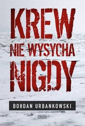 http://lubimyczytac.pl/ksiazka/4254267/krew-nie-wysycha-nigdy