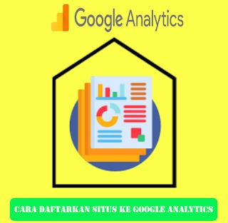 Cara Mendaftarkan Situs Ke Google Analytics