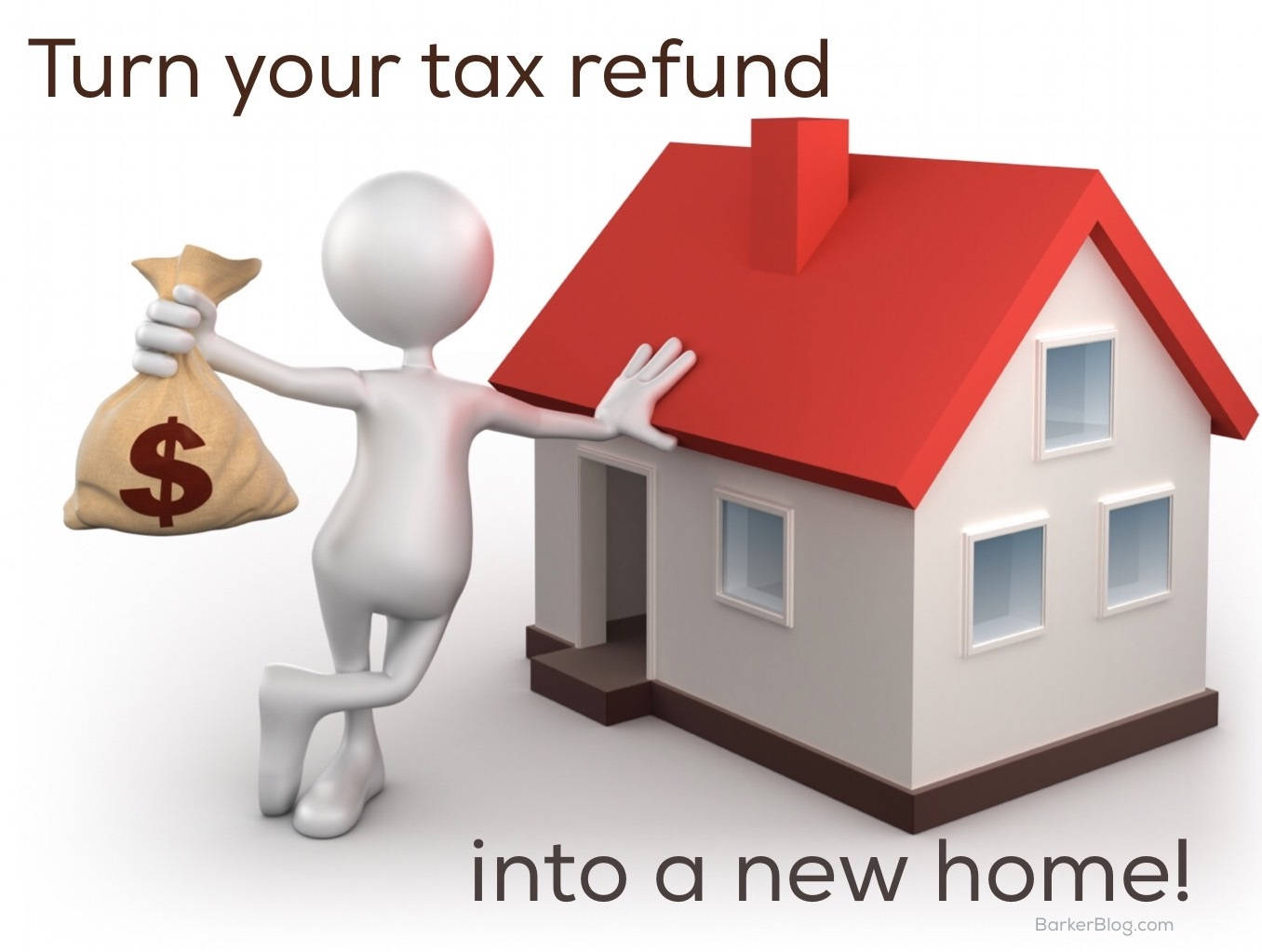 John Barker 39 S Mortgage Blog Turn Your Tax Refund Into A