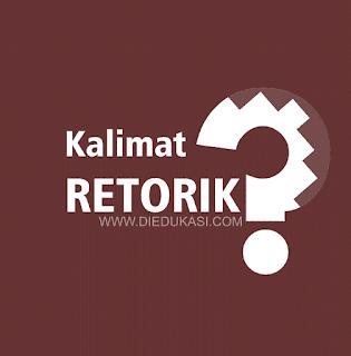 20 Contoh Kalimat Retorik Bahasa Indonesia