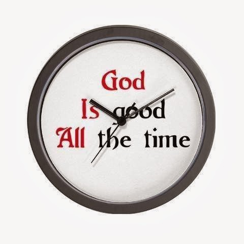 God Is Good All The Time Quotes