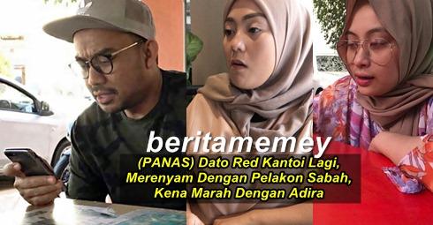 (PANAS) Dato Red Kantoi Lagi, Merenyam Dengan Seorang Pelakon Sabah, Kena Marah Dengan Adira