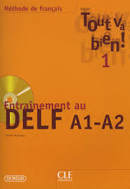 Télécharger Livre Gratuit Tout va bien Entrainement au DELF a1 a2 pdf