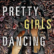 Thoughts: Pretty Girls Dancing