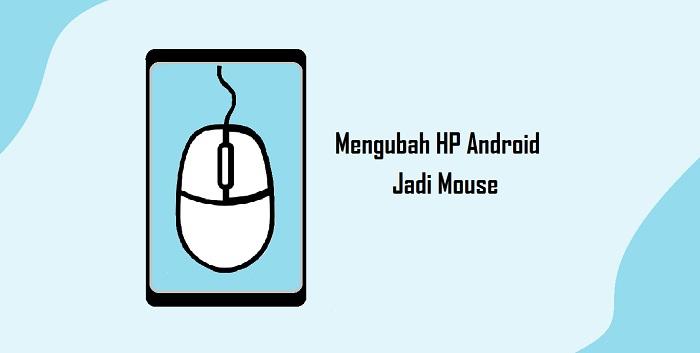Cara Mengubah HP Android Menjadi Mouse Komputer Terbaru