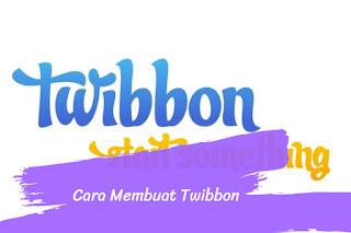 Cara Membuat Twibbon dengan Mudah