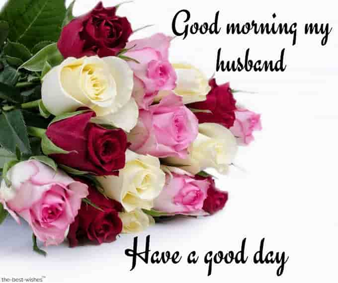 good morning my husband have a good day with bouquet