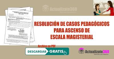 RESOLUCIÓN DE CASOS PEDAGÓGICOS PARA ASCENSO DE ESCALA MAGISTERIAL