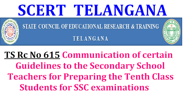 Rc No 615 SCERT Telangana Communication of certain guidelines to theSecondary School Teachers for Preparing the Tenth Class Students for SSC examinations | State Council of Education Research and Traininf| Proceedings of the Director,SCERT Telangana State Hyderabad| Certain Instructions and Daywise Schedule for preparing the X class students for SSC examinations |guidelines for 10th class Teachers and Students to Achieve good results|General Guideline for preparing the students for SSC Examination|Guidelines for class 10th Teachers and Students/2016/12/ts-rc-no-615-scert-telangana-communication-of-gidelines-instructions-to-teachers-students-of-secndary-schools-class-10th-for-preparing-SSC-Examinations.html