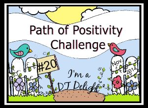 DT Delight at Path of Positivity Challenge
