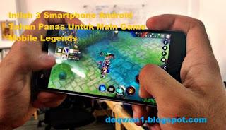 Smartphone Tahan Panas Mobile Legends