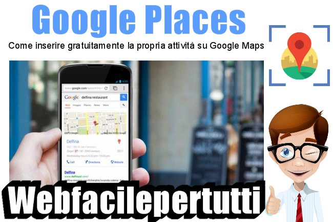 Google Places | Come inserire gratuitamente la propria attività sulle mappe di Google