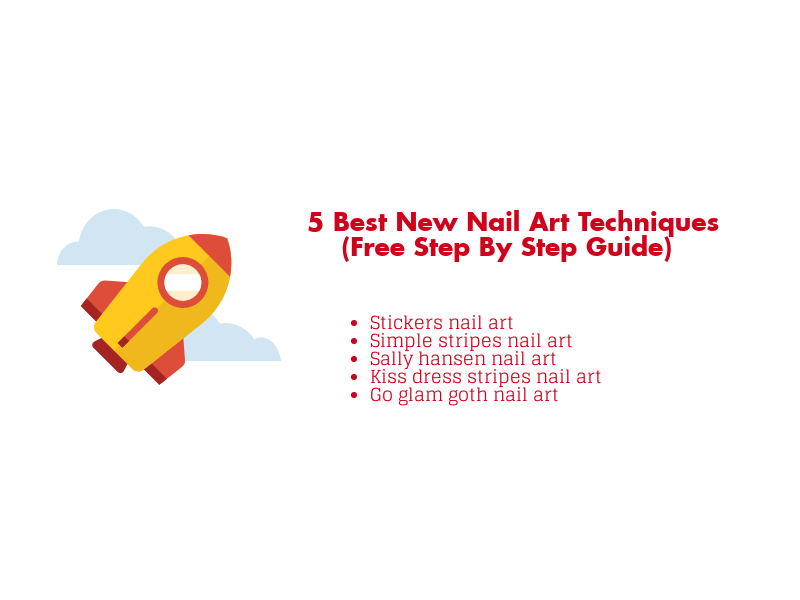 5 Best New Nail Art Techniques Free Step By Step Guide