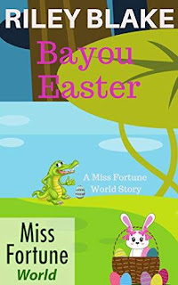 Bayou Easter - a hilarious Miss Fortune World short story book promotion by Riley Blake