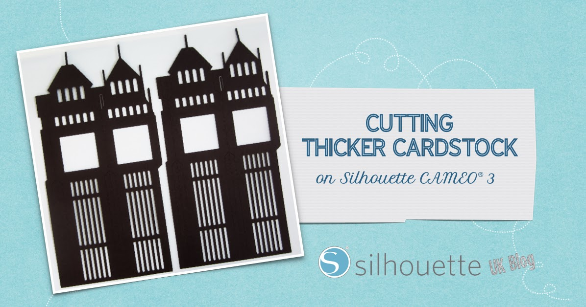 Silhouette Uk Cutting Thicker Cardstock With Cameo 3