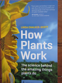HOW PLANTS WORK The science behind the amazing things plants do (2015), by Linda Chalker-Scott, a Review