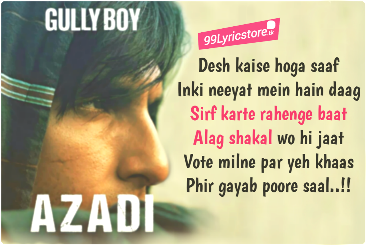 Azadi Lyrics from gully boy , Ranveer Singh Rap song azadi Lyrics from gully boy , gully boy song azadi Lyrics dub Sharma & divine
