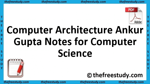 Computer Architecture Ankur Gupta Class Notes for Computer Science