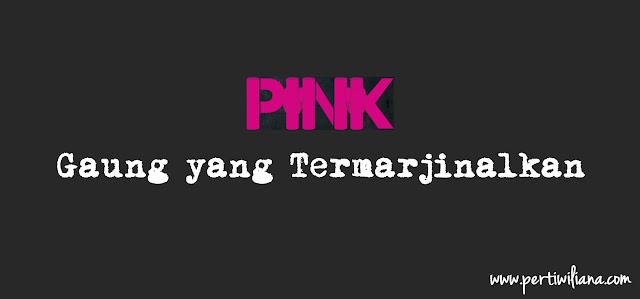 PINK: Gaung yang Termarjinalkan