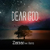 Music: Dear God - Zamar ft. Jlyricz | Prod. by E-mex.