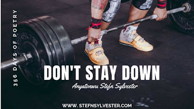 Don't Stay Down | Stefn Sylvester Anyatonwu