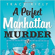 """A Perfect Manhattan Murder"" A Nic & Nigel Mystery By Tracy Kiely"