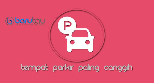 Tempat Parkir Paling Canggih