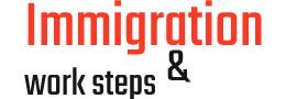 Immigration and work steps
