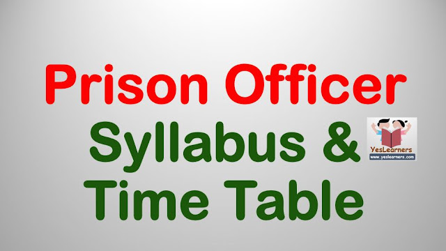 Prison Officer: Syllabus & Time Table