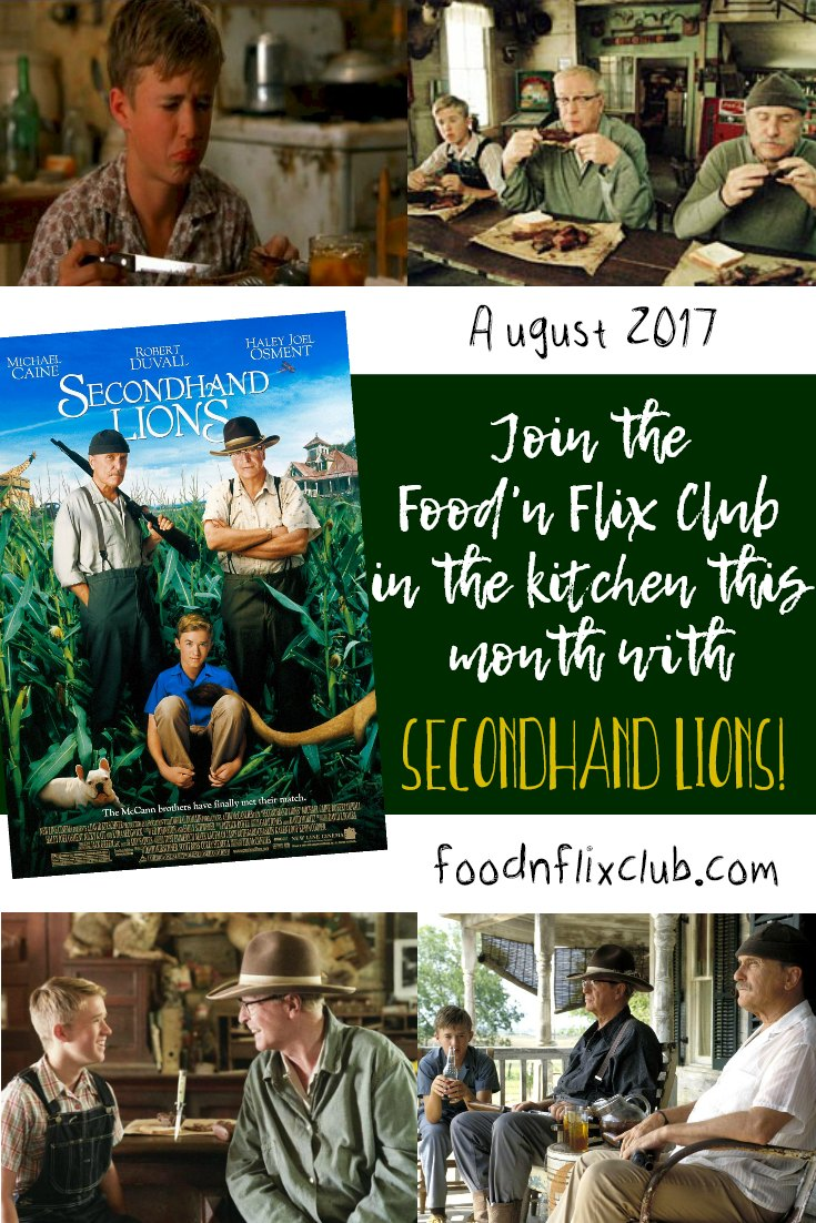 Join the #FoodnFlix club in August as we create recipes inspired by Secondhand Lions!