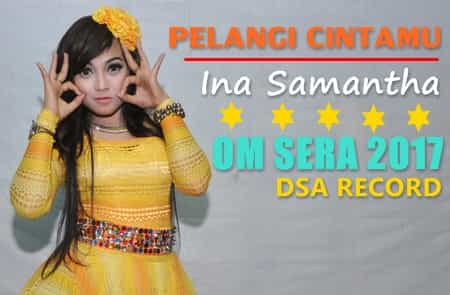 Download Lagu Ina Samantha - Pelangi Cintamu - OM Sera Mp3