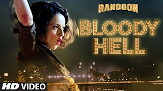 Bloody Hell – HD Music Video Song from Movie Rangoon Must Watch – Kangana Ranaut, Saif Ali Khan, Shahid Kapoor