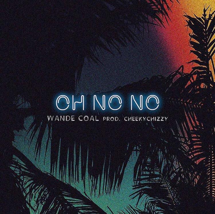 """Wande Coal – """"Oh No No""""   Mp3 / Audio Download"""
