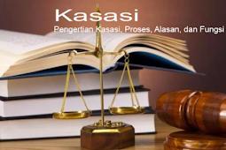Pengertian Kasasi, Proses, Alasan, dan Fungsi Kasasi Terlengkap