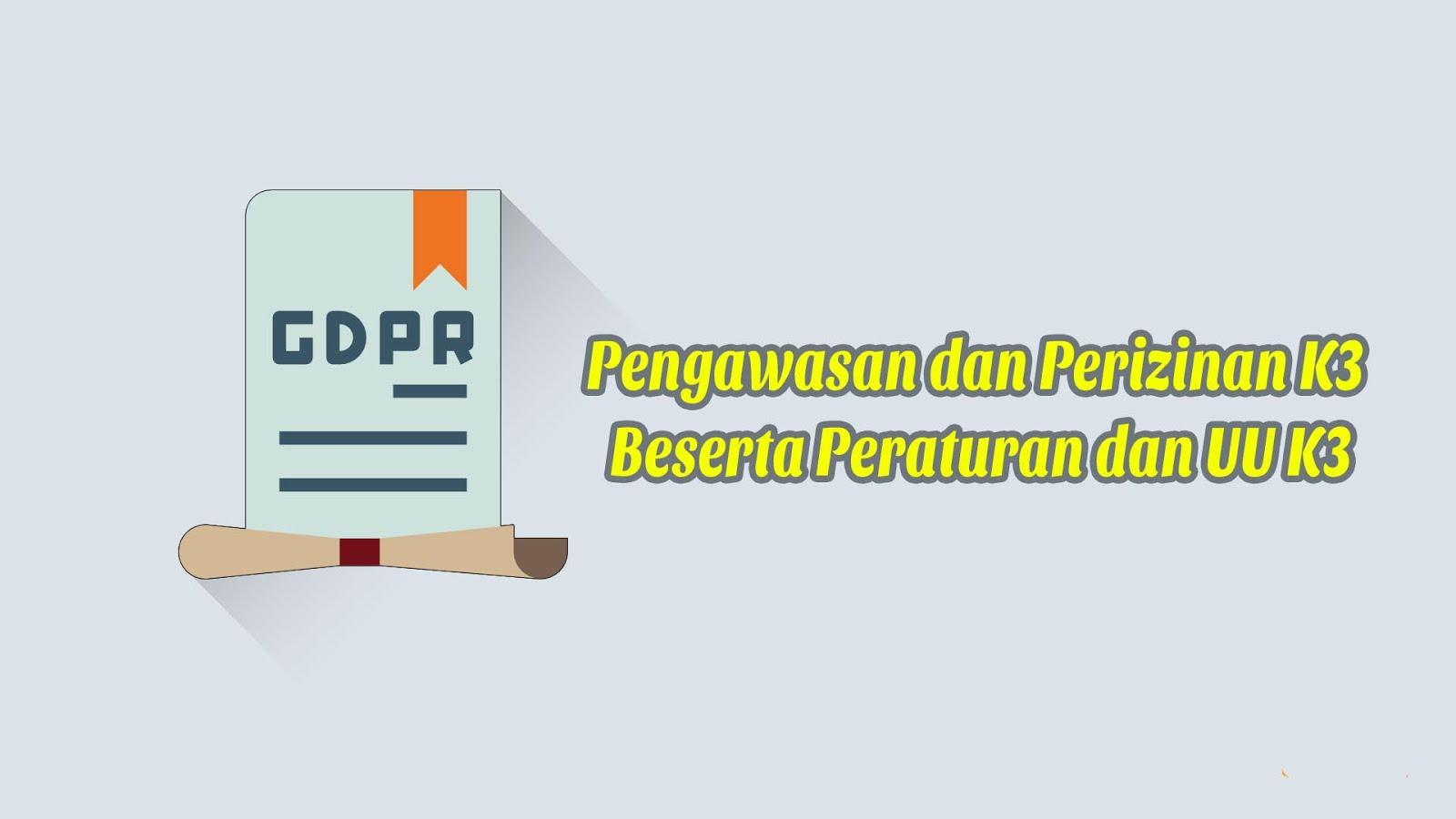 Pengawasan dan Perizinan K3 Beserta Peraturan dan UU K3