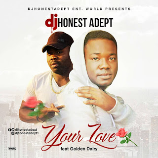 Djhonest adept ft Golden dairy - Your love