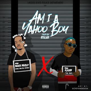 [Lyrics] Naira Marley Ft. Zlatan – Am I A Yahoo Boy