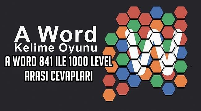 A Word 841 ile 1000 Level Arasi Cevaplari
