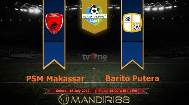 Prediksi Bola : PSM Makassar Vs Barito Putera , Selasa 18 July 2017 Pukul 15.00 WIB @ TVONE