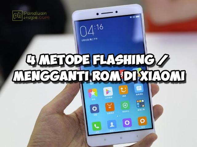 4 Metode Flashing atau Mengganti ROM di Xiaomi